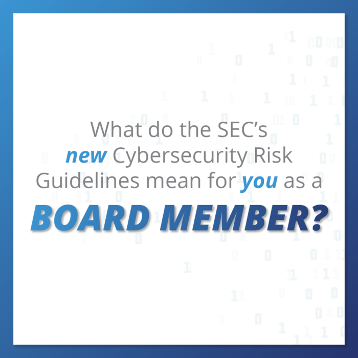 What do the SEC's New Cybersecurity Risk Guidelines Mean for you as a Board Member?