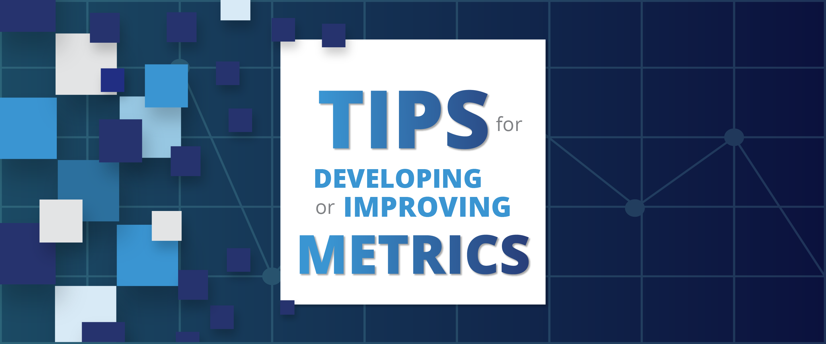 Tips for Developing or Improving Metrics